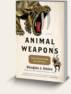 Animal Weapons The Evolution of Battle by Doug Emlen